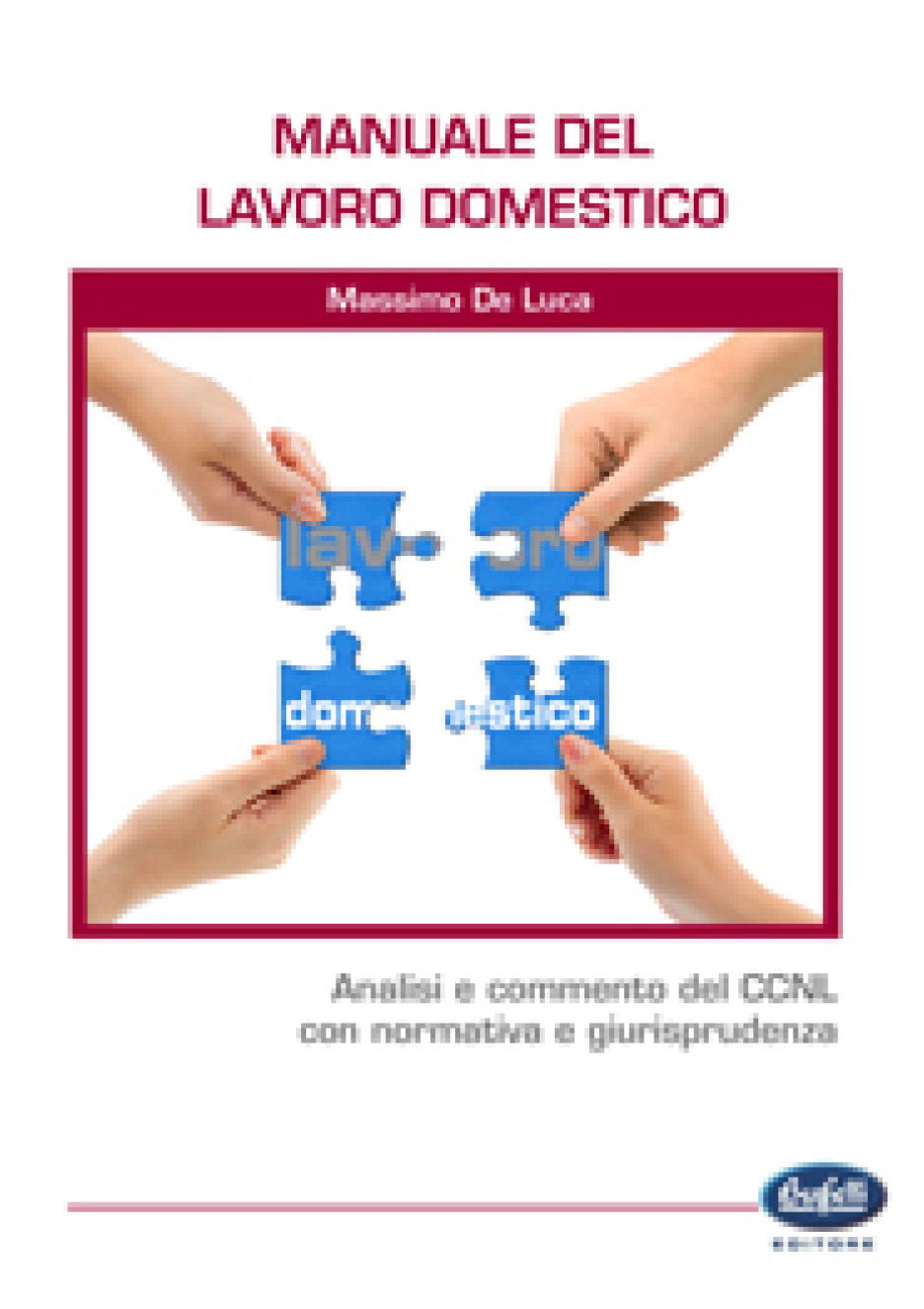 Manuale del lavoro domestico - De Luca